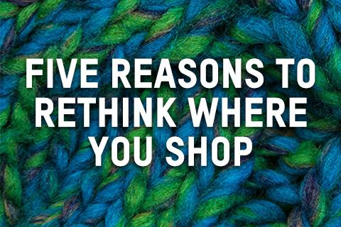 Five Reasons to Rethink Where You Shop